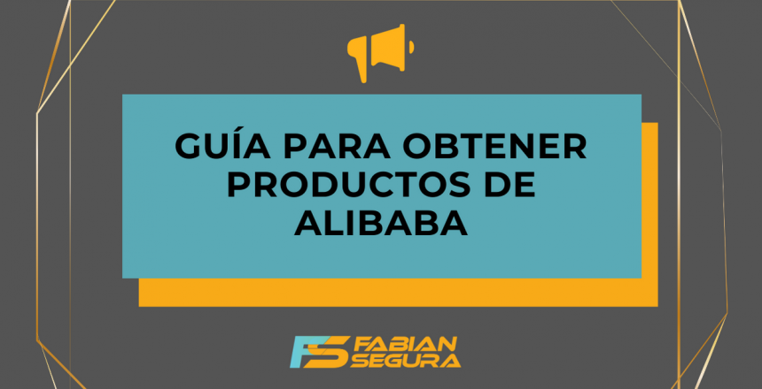 Guía para obtener productos en alibaba